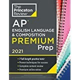 Princeton Review AP English Language & Composition Premium Prep, 2021: 7 Practice Tests + Complete Content Review + Strategie