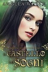 Il castello dei sogni (Le profezie della strega scalza Vol. 1) (Italian Edition) Versión Kindle