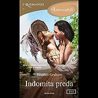 Indomita preda (I Romanzi Introvabili)