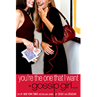 Gossip Girl: You're the One That I Want: A Gossip Girl Novel (English Edition)