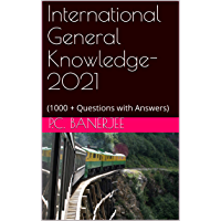International General Knowledge-2021: (1000 + Questions with Answers)