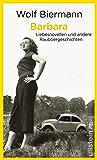 Barbara: Liebesnovellen und andere Raubtiergeschichten (German Edition)