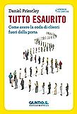 Tutto esaurito: Come avere la coda di clienti fuori dalla porta (Apprendere per competere) (Italian Edition)