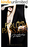 Follow your Passion: Unbändige Passion (No. 6)