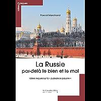 """La Russie par-delà le bien et le mal: idées reçues sur la """"puissance pauvre"""""""