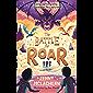 The Battle for Roar: new for 2021 - the final book in the bestselling children's fantasy ROAR series! (The Land of Roar…