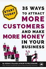 Small Business Success: 35 Ways To Attract More Customers And Make More Money In Your Business Kindle Edition