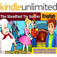 English Fairy Tales Stories: The Steadfast Tin Soldier - Great 5-Minute Fairy Tale Picture Book For Kids, Boys, Girls…