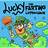 Lucky the Farting Leprechaun: A Funny Kid's Picture Book About a Leprechaun Who Farts and Escapes a Trap, Perfect St. Patrick