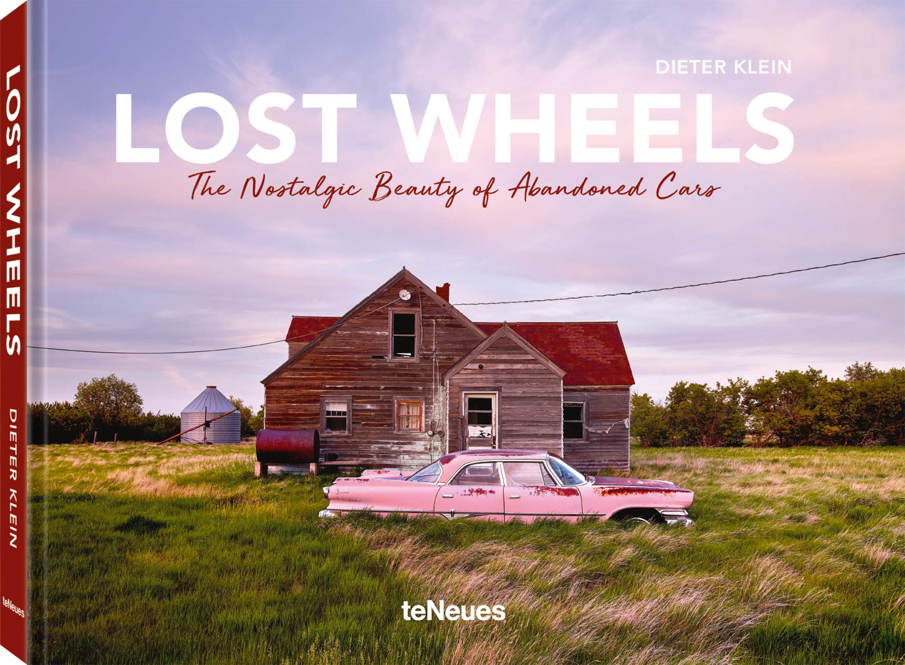 Lost wheels. The nostalgic beauty of abandoned cars. Ediz. illustrata