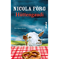 Hüttengaudi: Ein Alpen-Krimi (Alpen-Krimis 3) (German Edition)