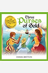 The Financial Fairy Tales: Three Purses of Gold: A Fun Way To Teach Kids About Money Kindle Edition