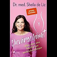 Unverschämt: Alles über den fabelhaften weiblichen Körper (German Edition)