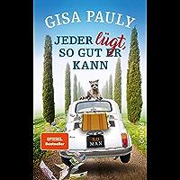 Jeder lügt, so gut er kann (Siena-Reihe 1): Roman (German Edition)