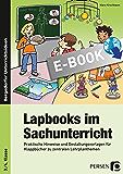 Lapbooks im Sachunterricht - 3./4. Klasse: Praktische Hinweise und Gestaltungsvorlagen für Klappbücher zu zentralen Lehrplanthemen (Bergedorfer Lapbooks)