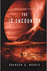The Io Encounter: Hard Science Fiction (Ice Moon Book 3) Kindle Edition