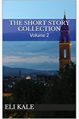 The Short Story Collection: Volume 2 Kindle Edition