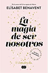 La magia de ser nosotros (Bilogía Sofía 2) Versión Kindle