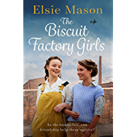 The Biscuit Factory Girls: A heartwarming saga about war, family and friendship to cosy up with this spring (English…