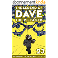 Dave the Villager 23: An Unofficial Minecraft Book (The Legend of Dave the Villager) (English Edition)