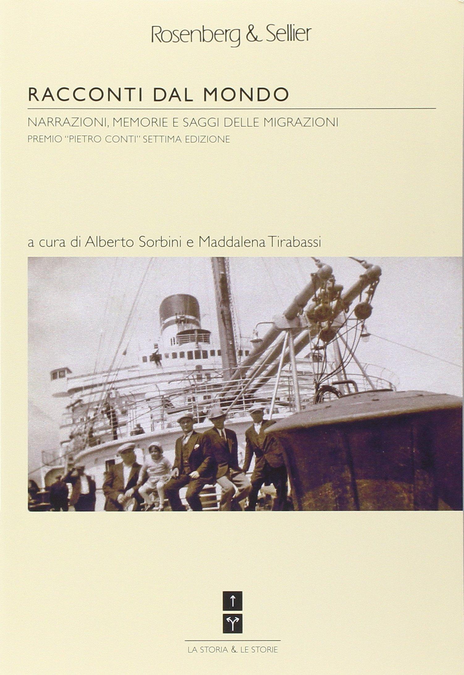 Racconti dal mondo. Narrazioni, memorie e saggi delle migrazioni. Premio «Pietro Conti». Settima ed