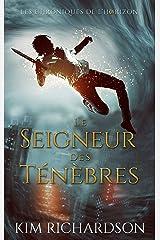 Le Seigneur des ténèbres (Les Chroniques de l'Horizon t. 4) Format Kindle