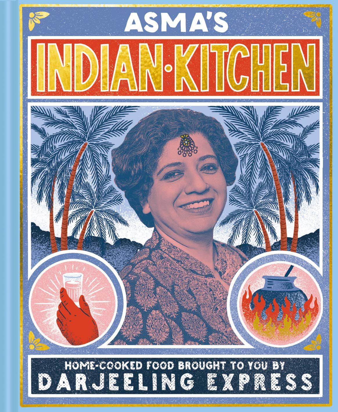 Asma's Indian Kitchen: Home-cooked food brought to you by Darjeeling Express 1