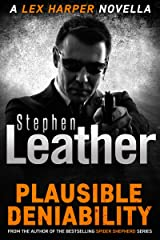 Plausible Deniability: The explosive Lex Harper novella Kindle Edition