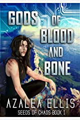 Gods of Blood and Bone: A GameLit Novel (Seeds of Chaos Book 1) Kindle Edition