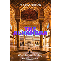 The Alhambra: original classics and annotated (English Edition)