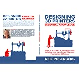 Designing 3D Printers: Essential Knowledge (English Edition)