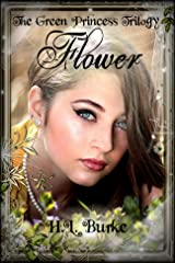 The Green Princess Trilogy: Flower: Book 1 Kindle Edition