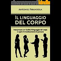 Le langage corporel: Comment interpréter le langage corporel d'autres personnes afin de pouvoir tout de suite les…