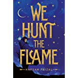 We Hunt the Flame (Sands of Arawiya Book 1)