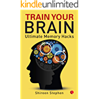 Train Your Brain: Ultimate Memory Hacks