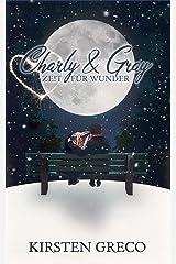 Charly & Gray: Zeit für Wunder Kindle Ausgabe