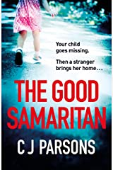 The Good Samaritan: A heart-stopping and utterly gripping emotional thriller that will keep you hooked Kindle Edition