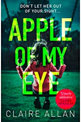 Apple of My Eye: The gripping psychological thriller from the USA Today bestseller Kindle Edition