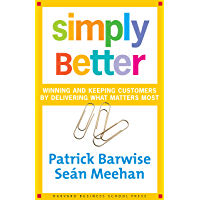 Simply Better: Winning and Keeping Customers by Delivering What Matters Most (English Edition)