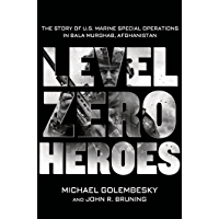 Level Zero Heroes: The Story of U.S. Marine Special Operations in Bala Murghab, Afghanistan (English Edition)