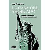 La casa del ahorcado/ The Hanged Man's House: Cómo El Tabú Asfixia La Democracia Occidental/ How the Taboo Suffocates Western