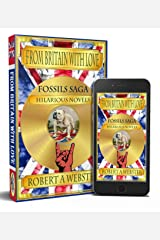 From Britain With Love: Hilarious Comedy Thrillers (Fossils Book 3) Kindle Edition