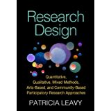 Research Design: Quantitative, Qualitative, Mixed Methods, Arts-Based, and Community-Based Participatory Research…