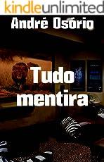 Tudo mentira (Portuguese Edition)