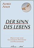 Alfred Adler: Der Sinn des Lebens (Überarbeitete Neuedition)