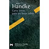 Carta breve para un largo adiós (El libro de bolsillo - Bibliotecas de autor - Biblioteca Handke) (Spanish Edition)