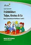 Frühblüher: Tulpe, Krokus & Co (PR): Grundschule, Sachunterricht Klasse 1-2