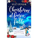 Christmas at Frozen Falls: The cosiest, most heart-warming Christmas read of 2019!