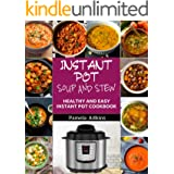 Stew and Soup Instant Pot CookBook: Ultimate CookBook Instant Pot Soup and Stew Recipes. (Instant Pot Cookbook For Life)