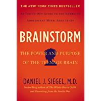 Brainstorm: The Power and Purpose of the Teenage Brain (English Edition)